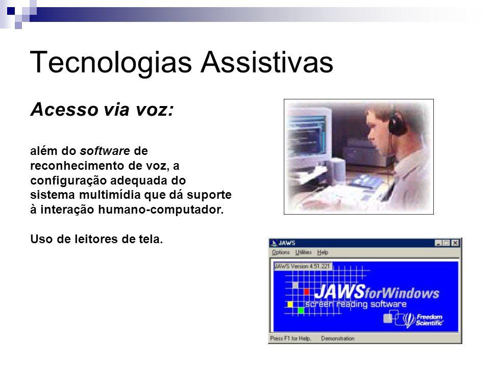 Tecnologias Assistivas Acesso via voz: além do software de reconhecimento de voz, a configuração adequada do sistema multimídia que dá suporte à inter
