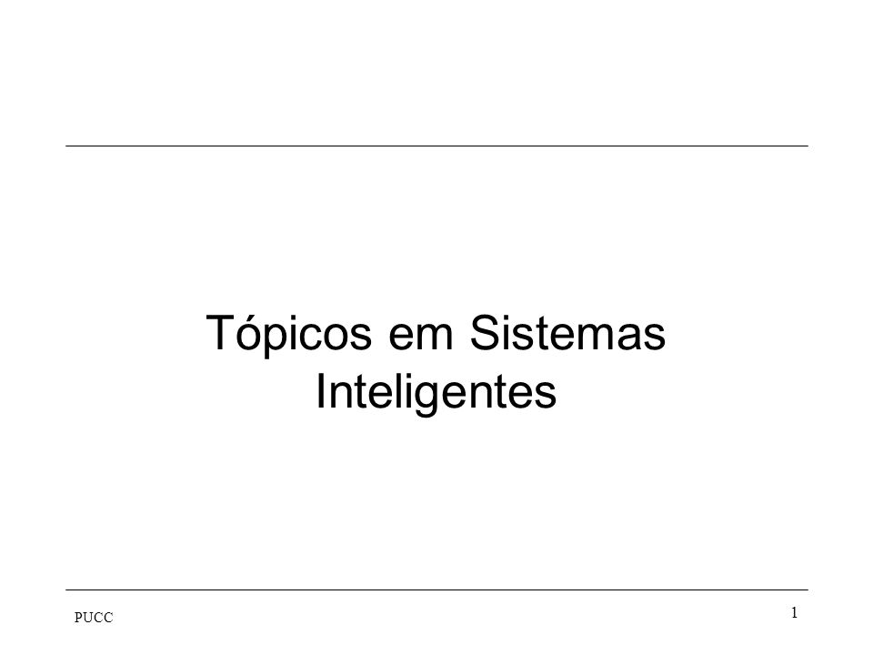 PUCC 1 Tópicos em Sistemas Inteligentes