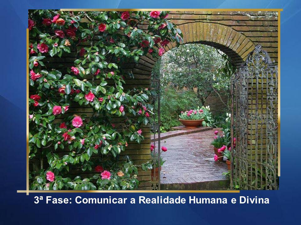 2ª Fase: Viver a Realidade Humana e Divina