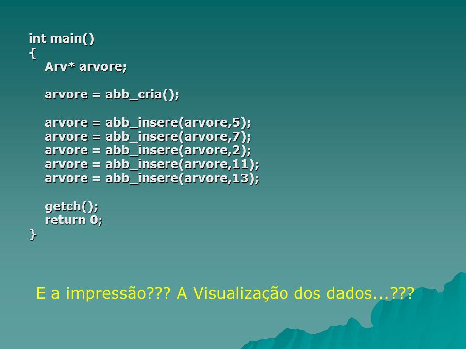 int main() { Arv* arvore; Arv* arvore; arvore = abb_cria(); arvore = abb_cria(); arvore = abb_insere(arvore,5); arvore = abb_insere(arvore,5); arvore