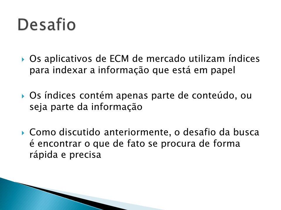  E a informação que está em papel? ◦ Legado em papel ◦ Informação nova que é gerada em papel ◦ Se cogitou o fim do papel como meio de transporte da i