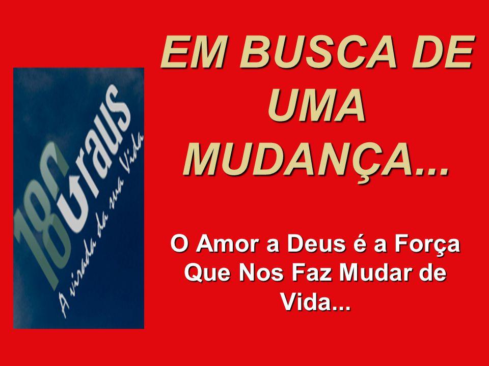 1- É o Amor a Deus Que Nos Ajuda a Amar...