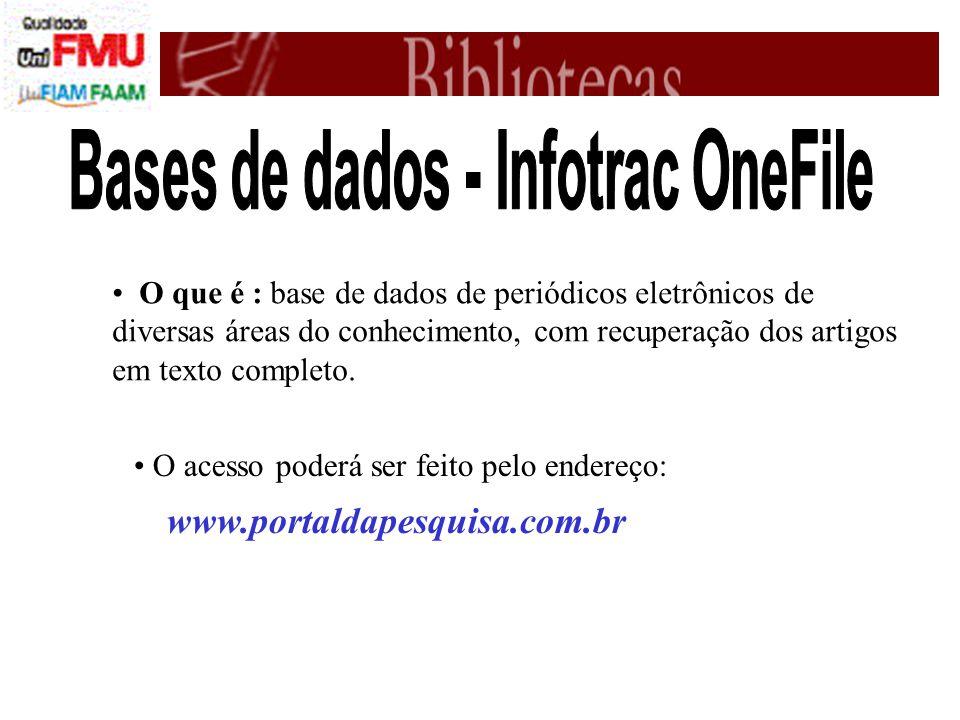 O que é : base de dados de periódicos eletrônicos de diversas áreas do conhecimento, com recuperação dos artigos em texto completo.