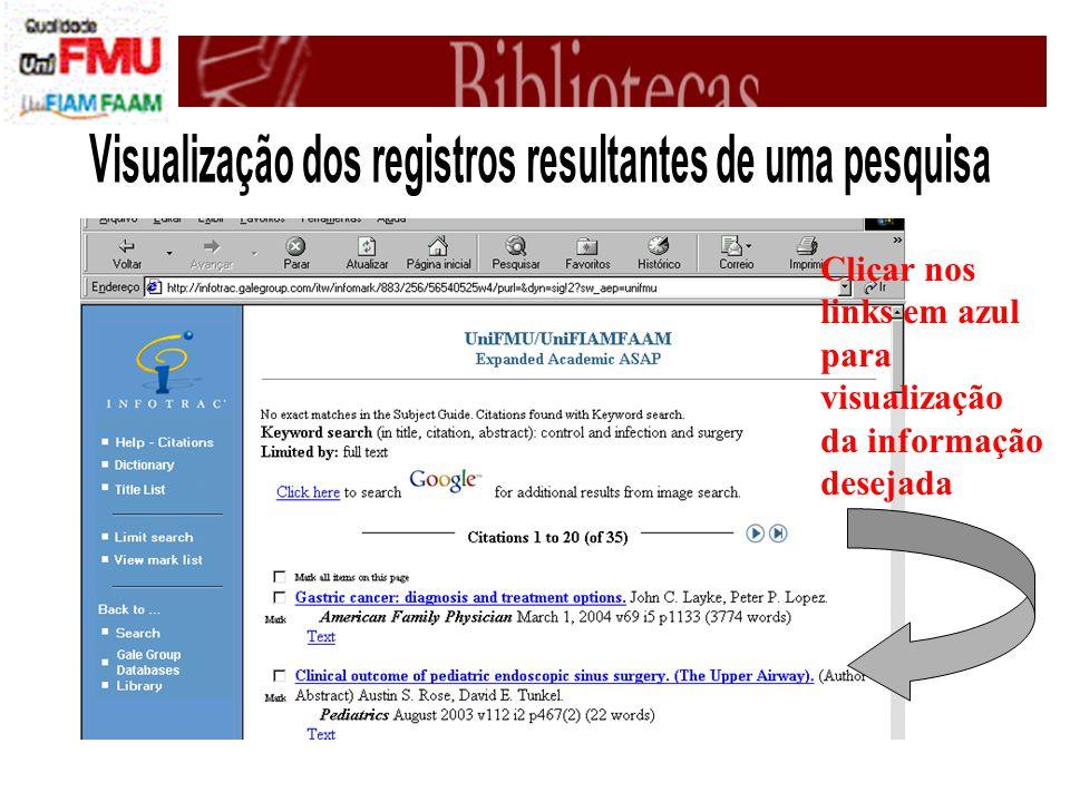 Clicar nos links em azul para visualização da informação desejada