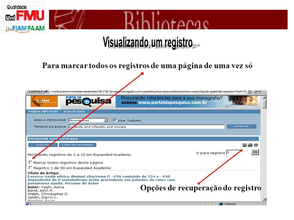 Para marcar todos os registros de uma página de uma vez só Opções de recuperação do registro