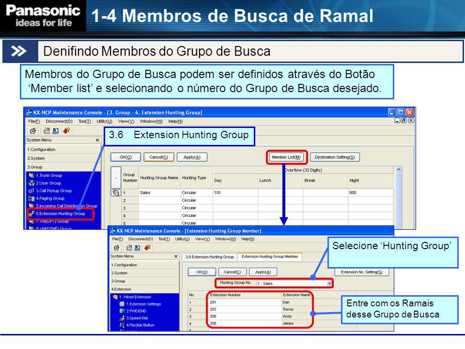 Denifindo Membros do Grupo de Busca 1-4 Membros de Busca de Ramal Membros do Grupo de Busca podem ser definidos através do Botão 'Member list' e selecionando o número do Grupo de Busca desejado.