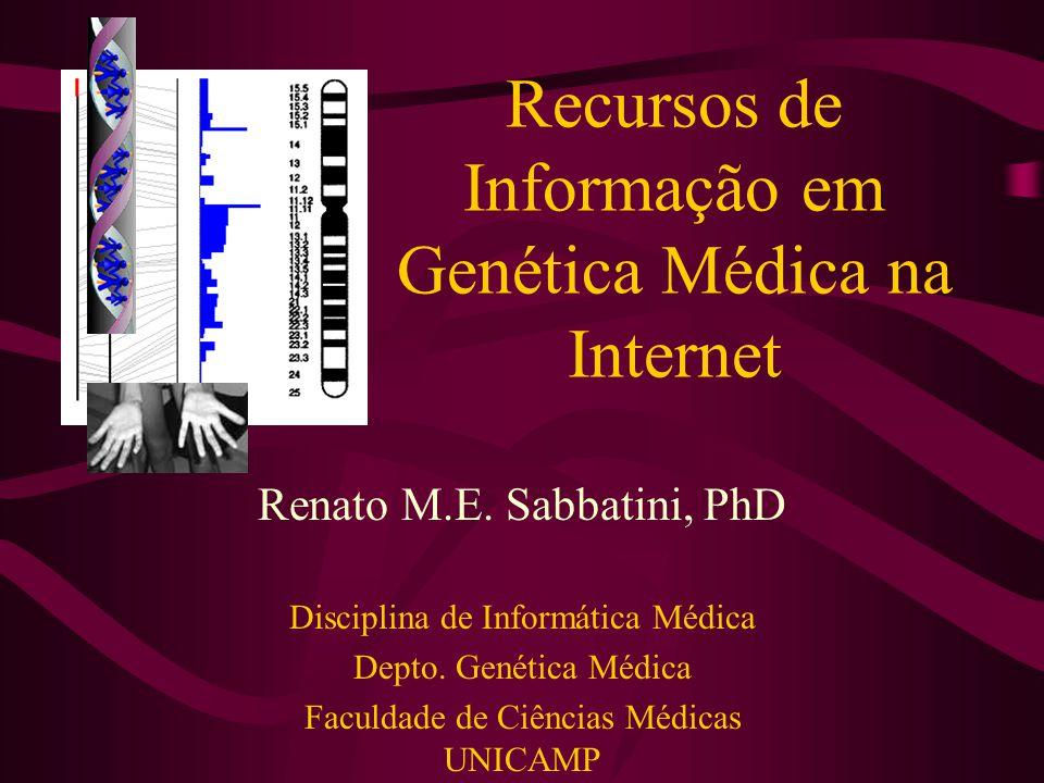 Recursos de Informação em Genética Médica na Internet Renato M.E.