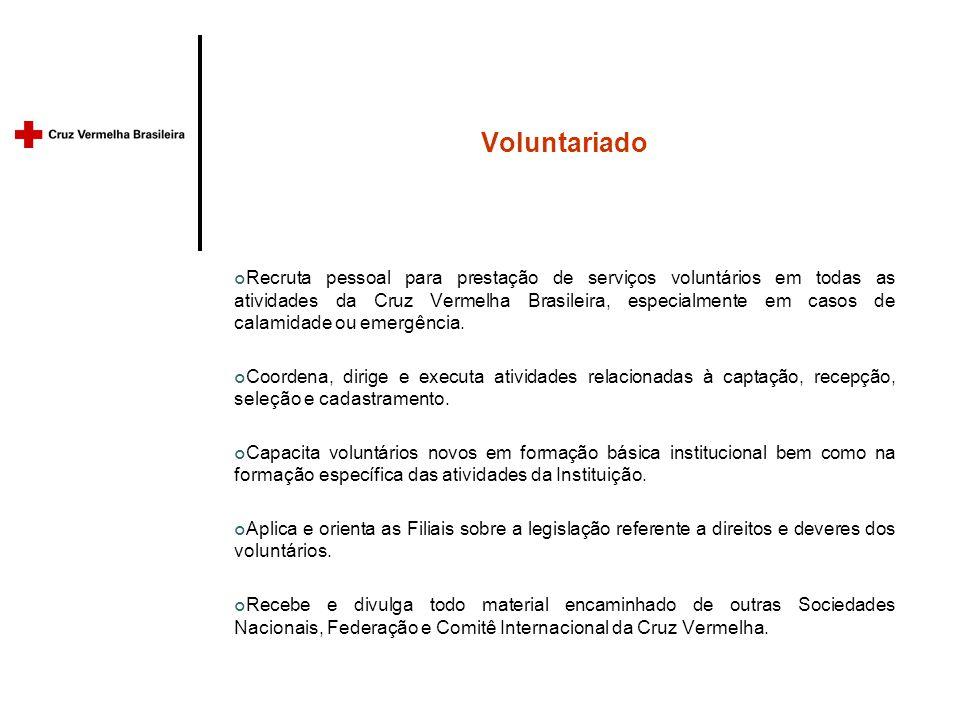 Voluntariado Recruta pessoal para prestação de serviços voluntários em todas as atividades da Cruz Vermelha Brasileira, especialmente em casos de calamidade ou emergência.