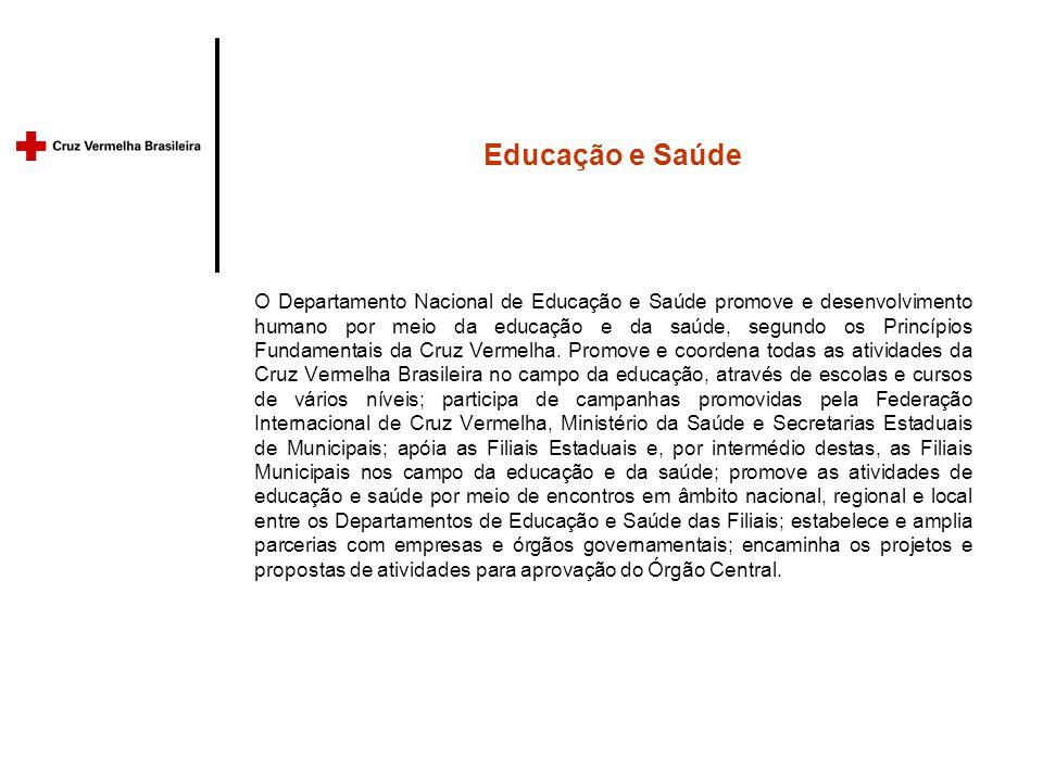 Educação e Saúde O Departamento Nacional de Educação e Saúde promove e desenvolvimento humano por meio da educação e da saúde, segundo os Princípios Fundamentais da Cruz Vermelha.