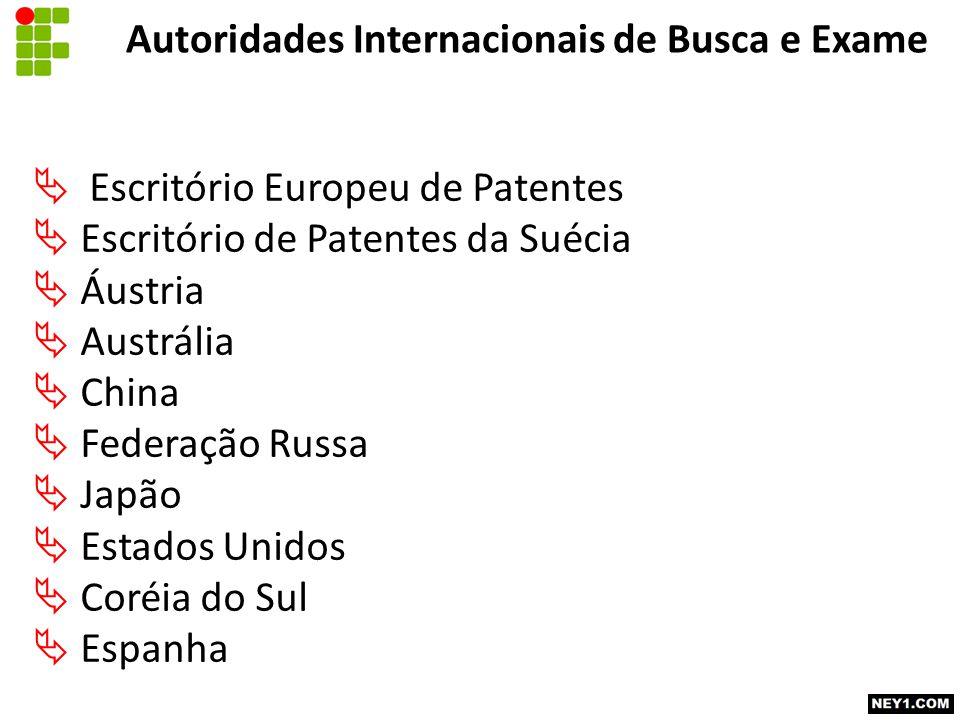 Autoridades Internacionais de Busca e Exame  Escritório Europeu de Patentes  Escritório de Patentes da Suécia  Áustria  Austrália  China  Federa