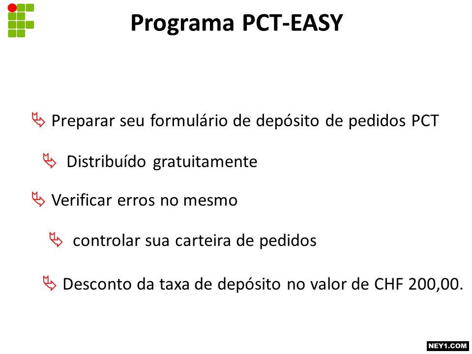 Programa PCT-EASY  Preparar seu formulário de depósito de pedidos PCT  Distribuído gratuitamente  Verificar erros no mesmo  controlar sua carteira