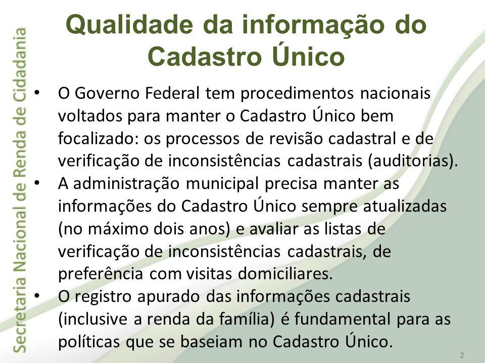 O Governo Federal tem procedimentos nacionais voltados para manter o Cadastro Único bem focalizado: os processos de revisão cadastral e de verificação