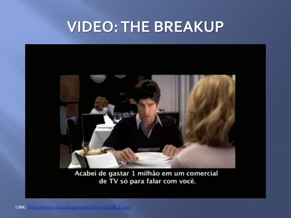 VIDEO: THE BREAKUP LINK: https://www.youtube.com/watch?v=yOoQRcTJyawhttps://www.youtube.com/watch?v=yOoQRcTJyaw