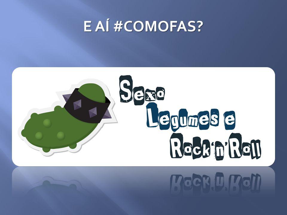 E AÍ #COMOFAS