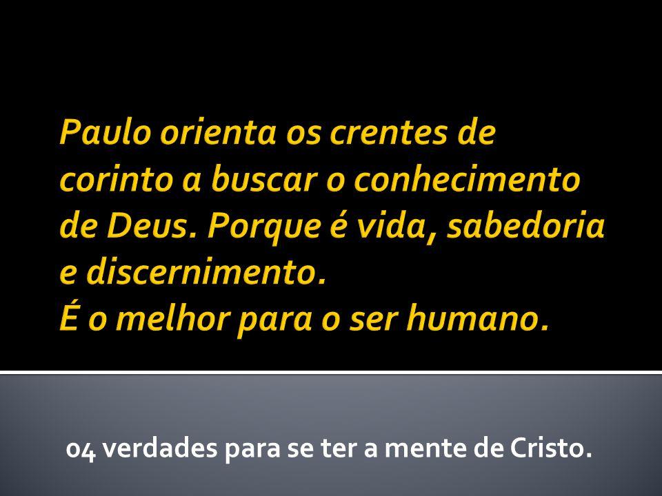 04 verdades para se ter a mente de Cristo.