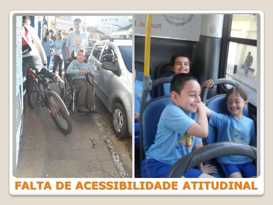 FALTA DE ACESSIBILIDADE ATITUDINAL