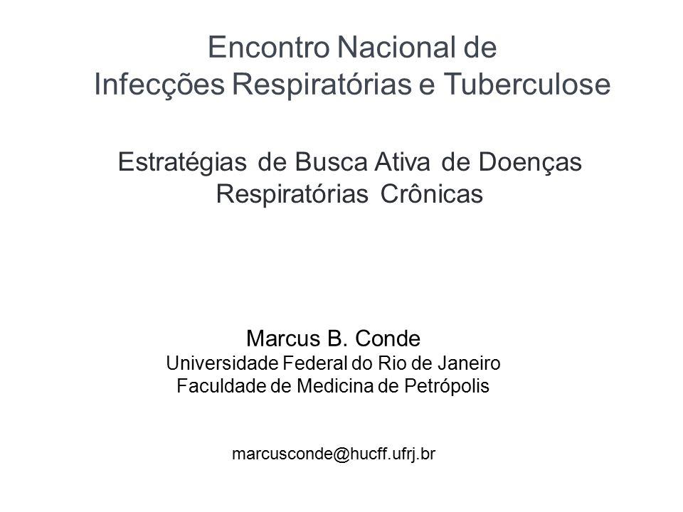 Sumário Definição das estratégias de busca de casos Qual a estratégia utilizada no Brasil Prevalência das doenças respiratórias crônicas Histórico da taxa de incidência de TB no Brasil A estratégia de busca de casos no Brasil Estratégia sugerida pela Stop TB Conclusões