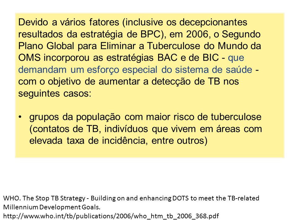 WHO. The Stop TB Strategy - Building on and enhancing DOTS to meet the TB-related Millennium Development Goals. http://www.who.int/tb/publications/200
