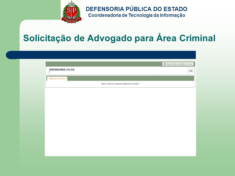 DEFENSORIA PÚBLICA DO ESTADO Coordenadoria de Tecnologia da Informação Solicitação de Advogado para Área Criminal