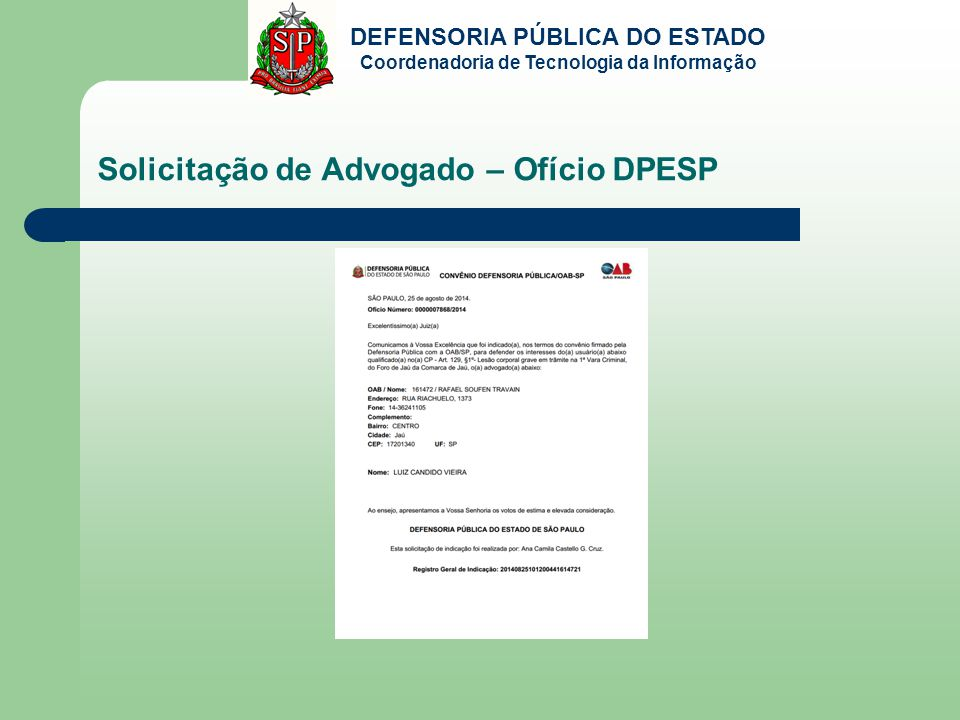 DEFENSORIA PÚBLICA DO ESTADO Coordenadoria de Tecnologia da Informação Solicitação de Advogado – Ofício DPESP