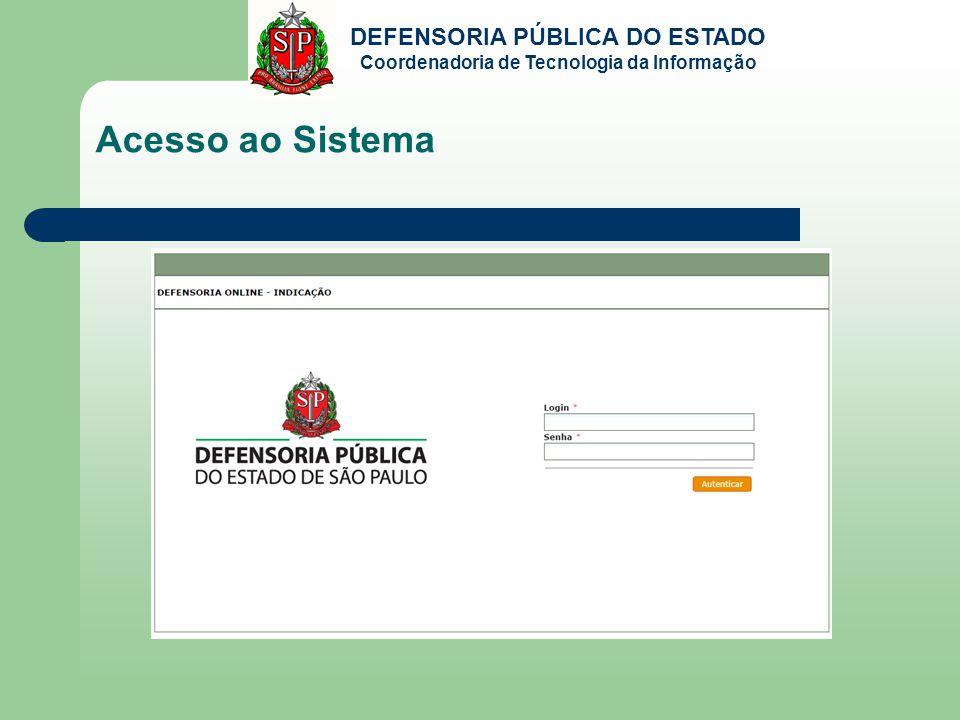 DEFENSORIA PÚBLICA DO ESTADO Coordenadoria de Tecnologia da Informação Acesso ao Sistema