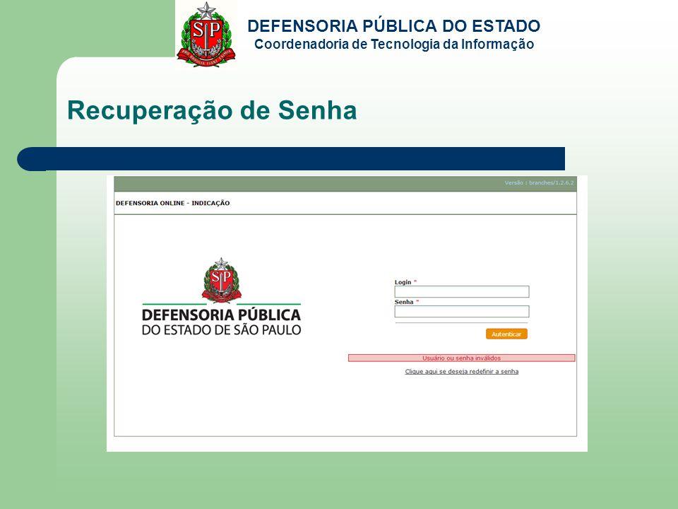 DEFENSORIA PÚBLICA DO ESTADO Coordenadoria de Tecnologia da Informação Recuperação de Senha