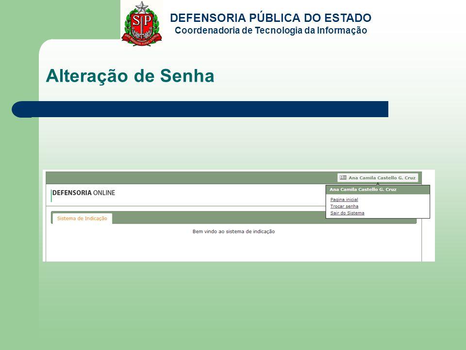 DEFENSORIA PÚBLICA DO ESTADO Coordenadoria de Tecnologia da Informação Alteração de Senha