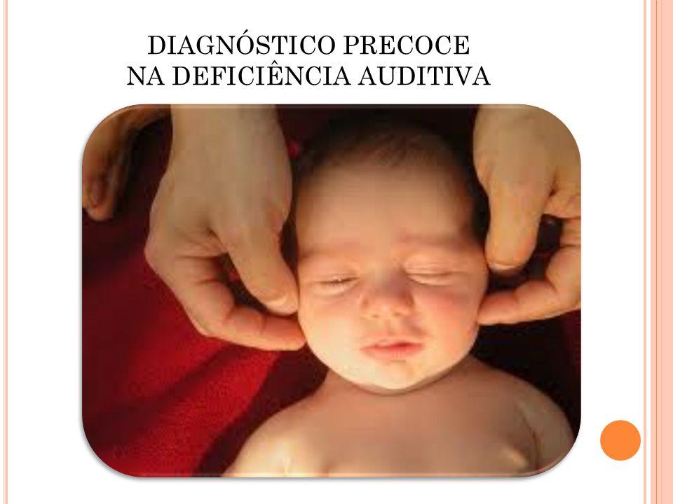 DIAGNÓSTICO PRECOCE NA DEFICIÊNCIA AUDITIVA