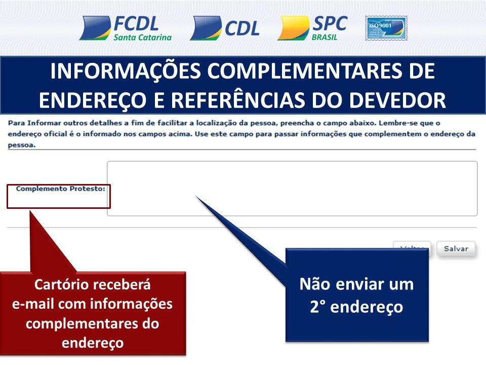 Não enviar um 2° endereço Cartório receberá e-mail com informações complementares do endereço Cartório receberá e-mail com informações complementares