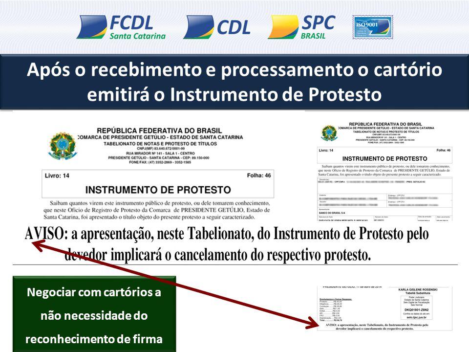 Após o recebimento e processamento o cartório emitirá o Instrumento de Protesto Negociar com cartórios a não necessidade do reconhecimento de firma