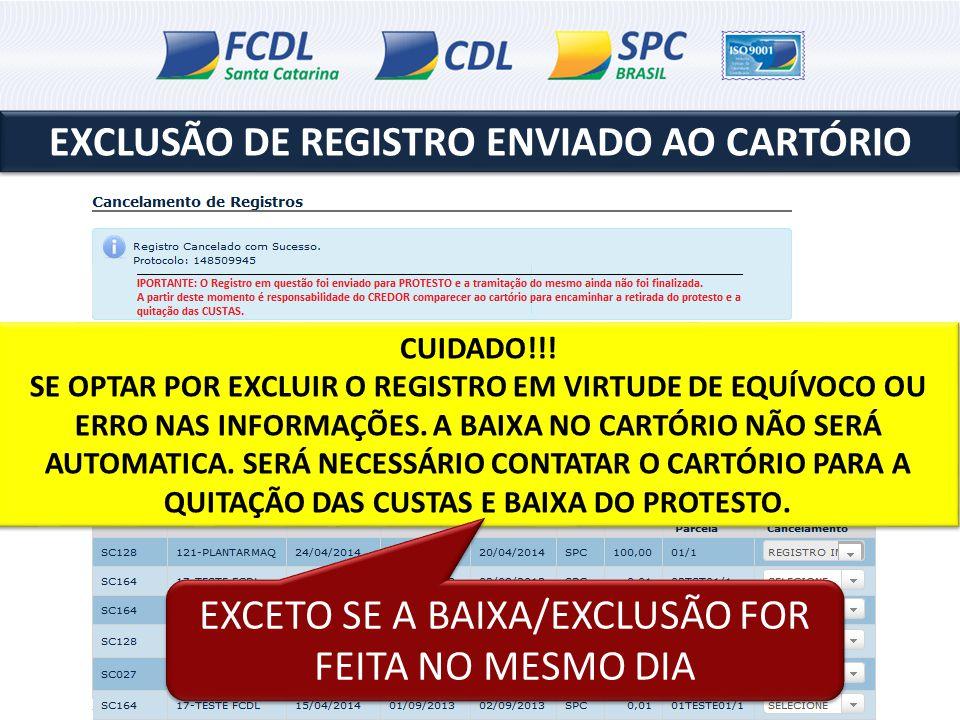 EXCLUSÃO DE REGISTRO ENVIADO AO CARTÓRIO CUIDADO!!! SE OPTAR POR EXCLUIR O REGISTRO EM VIRTUDE DE EQUÍVOCO OU ERRO NAS INFORMAÇÕES. A BAIXA NO CARTÓRI