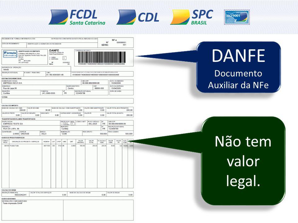DANFE Documento Auxiliar da NFe DANFE Documento Auxiliar da NFe Não tem valor legal.