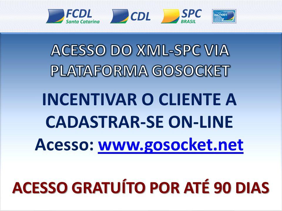 INCENTIVAR O CLIENTE A CADASTRAR-SE ON-LINE Acesso: www.gosocket.netwww.gosocket.net ACESSO GRATUÍTO POR ATÉ 90 DIAS