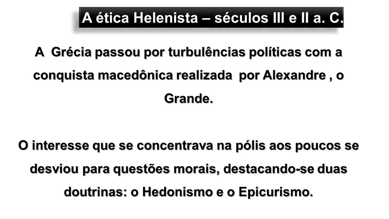 A Grécia passou por turbulências políticas com a conquista macedônica realizada por Alexandre, o Grande. O interesse que se concentrava na pólis aos p