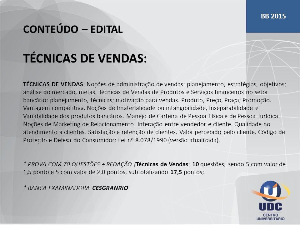 CONTEÚDO – EDITAL TÉCNICAS DE VENDAS: TÉCNICAS DE VENDAS: Noções de administração de vendas: planejamento, estratégias, objetivos; análise do mercado,