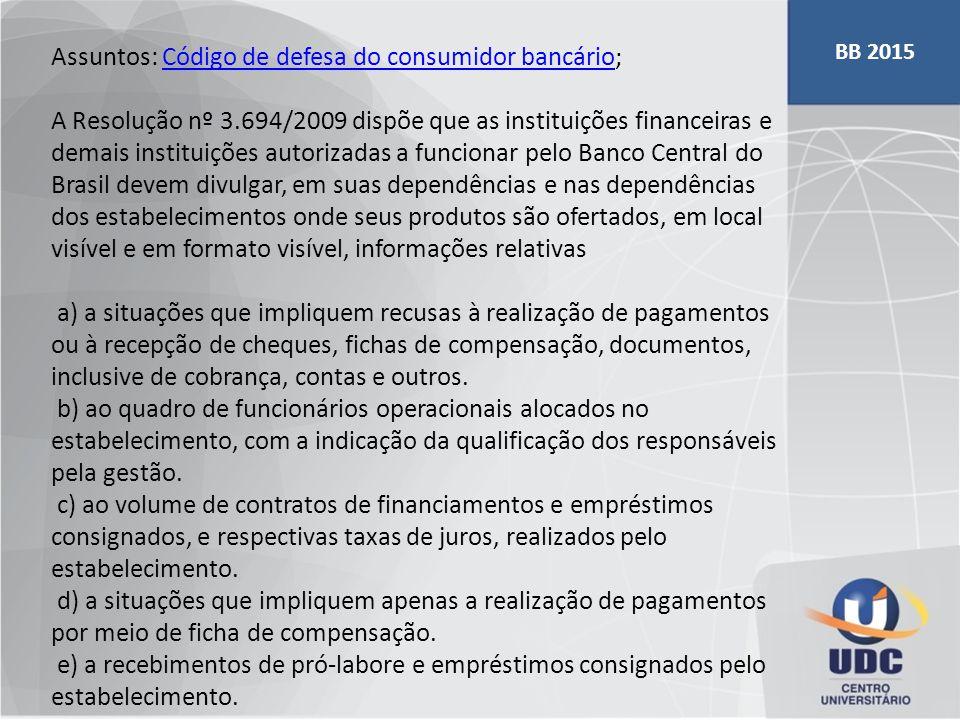 Assuntos: Código de defesa do consumidor bancário; Código de defesa do consumidor bancário A Resolução nº 3.694/2009 dispõe que as instituições financ