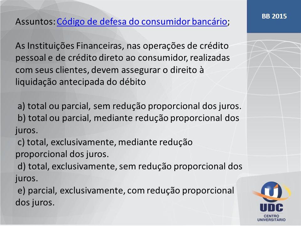 Assuntos: Código de defesa do consumidor bancário; Código de defesa do consumidor bancário As Instituições Financeiras, nas operações de crédito pesso
