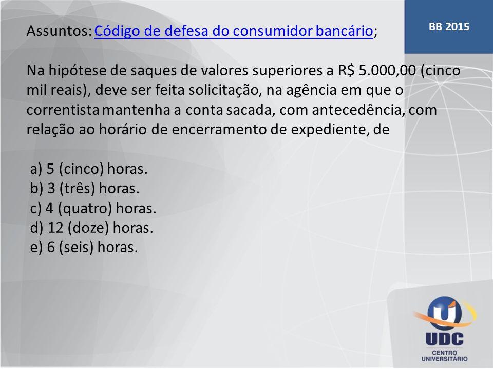 Assuntos: Código de defesa do consumidor bancário; Código de defesa do consumidor bancário Na hipótese de saques de valores superiores a R$ 5.000,00 (