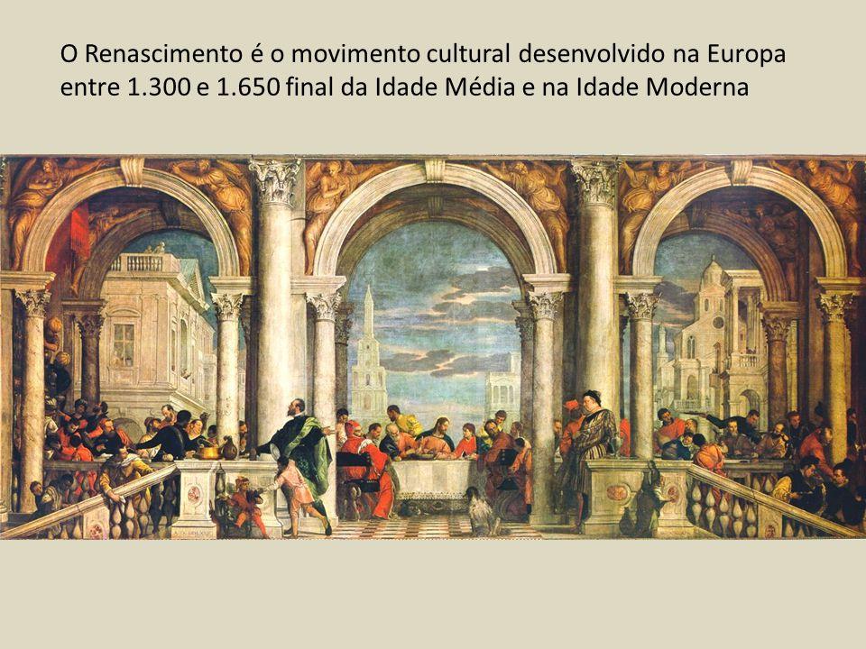 O Renascimento é o movimento cultural desenvolvido na Europa entre 1.300 e 1.650 final da Idade Média e na Idade Moderna