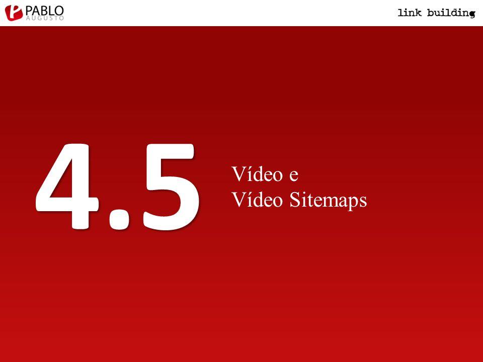 Vídeo e Vídeo Sitemaps 4.5