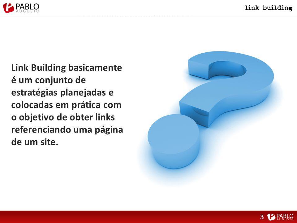 Link Building basicamente é um conjunto de estratégias planejadas e colocadas em prática com o objetivo de obter links referenciando uma página de um site.