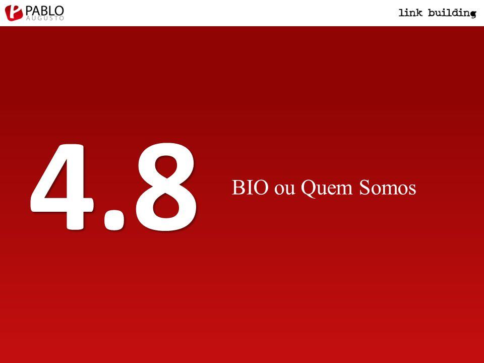 BIO ou Quem Somos 4.8