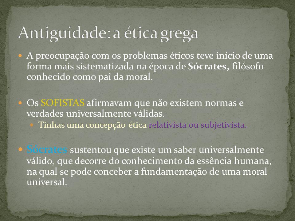A preocupação com os problemas éticos teve início de uma forma mais sistematizada na época de Sócrates, filósofo conhecido como pai da moral. Os SOFIS