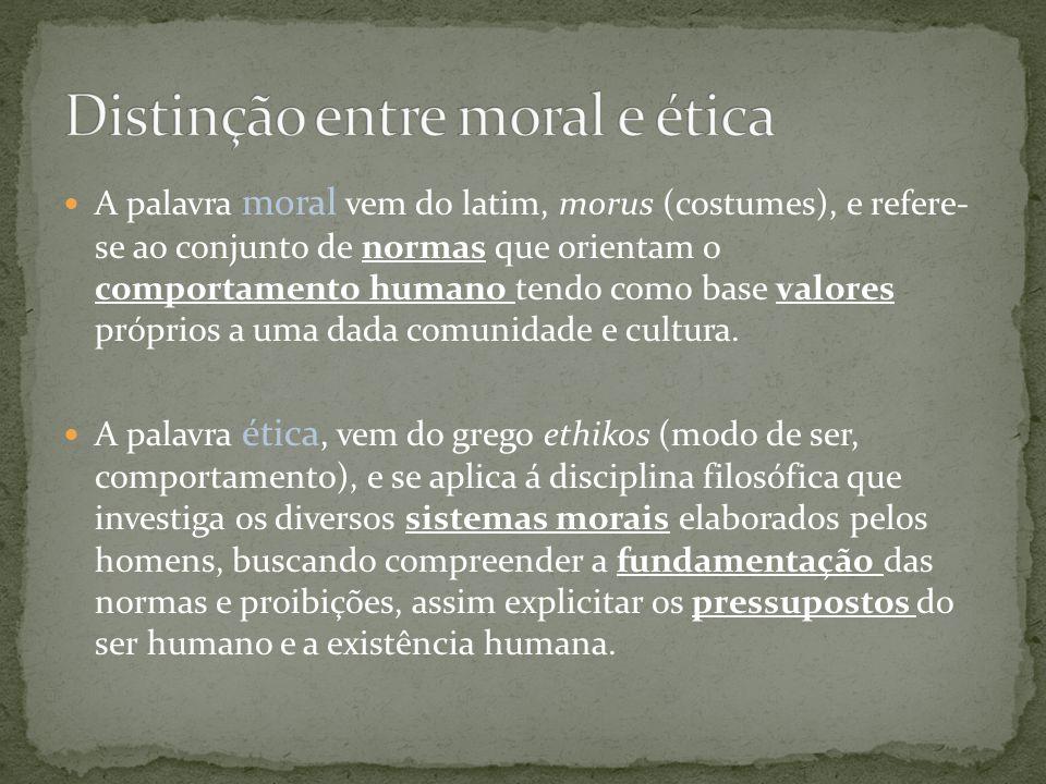 A palavra moral vem do latim, morus (costumes), e refere- se ao conjunto de normas que orientam o comportamento humano tendo como base valores próprio
