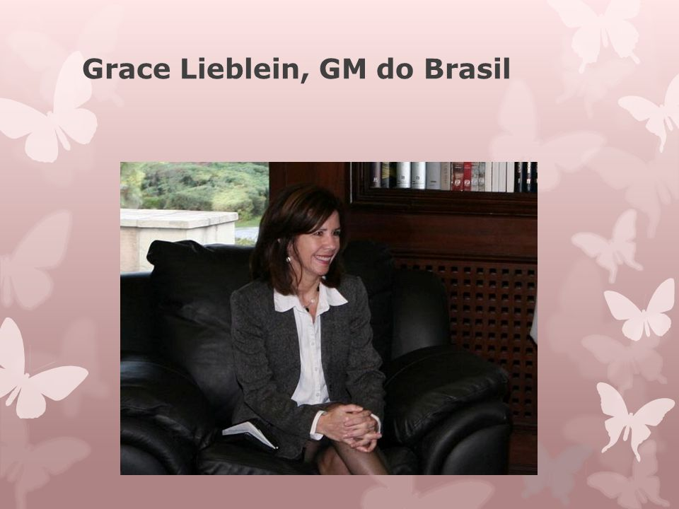 Grace Lieblein, GM do Brasil