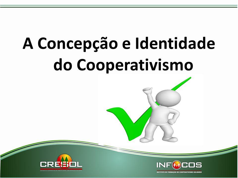 A Concepção e Identidade do Cooperativismo