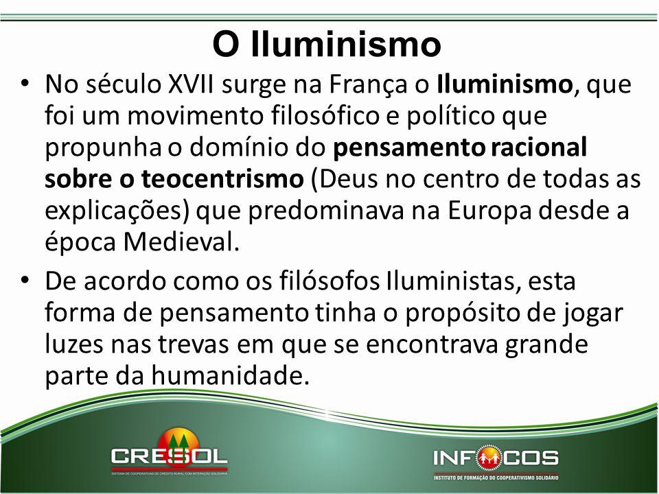 O Iluminismo No século XVII surge na França o Iluminismo, que foi um movimento filosófico e político que propunha o domínio do pensamento racional sob