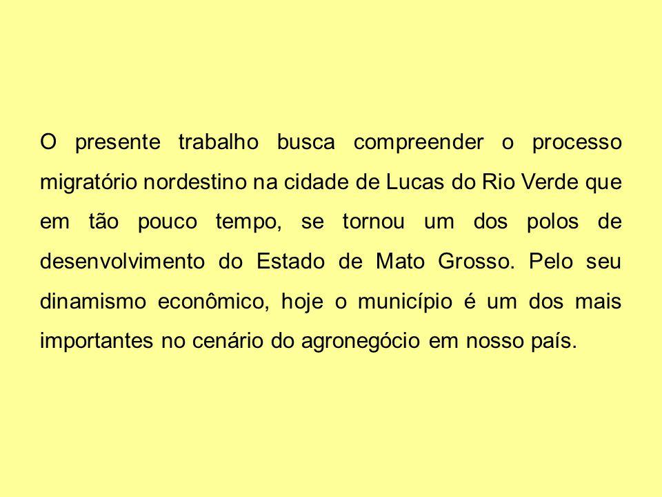 O presente trabalho busca compreender o processo migratório nordestino na cidade de Lucas do Rio Verde que em tão pouco tempo, se tornou um dos polos