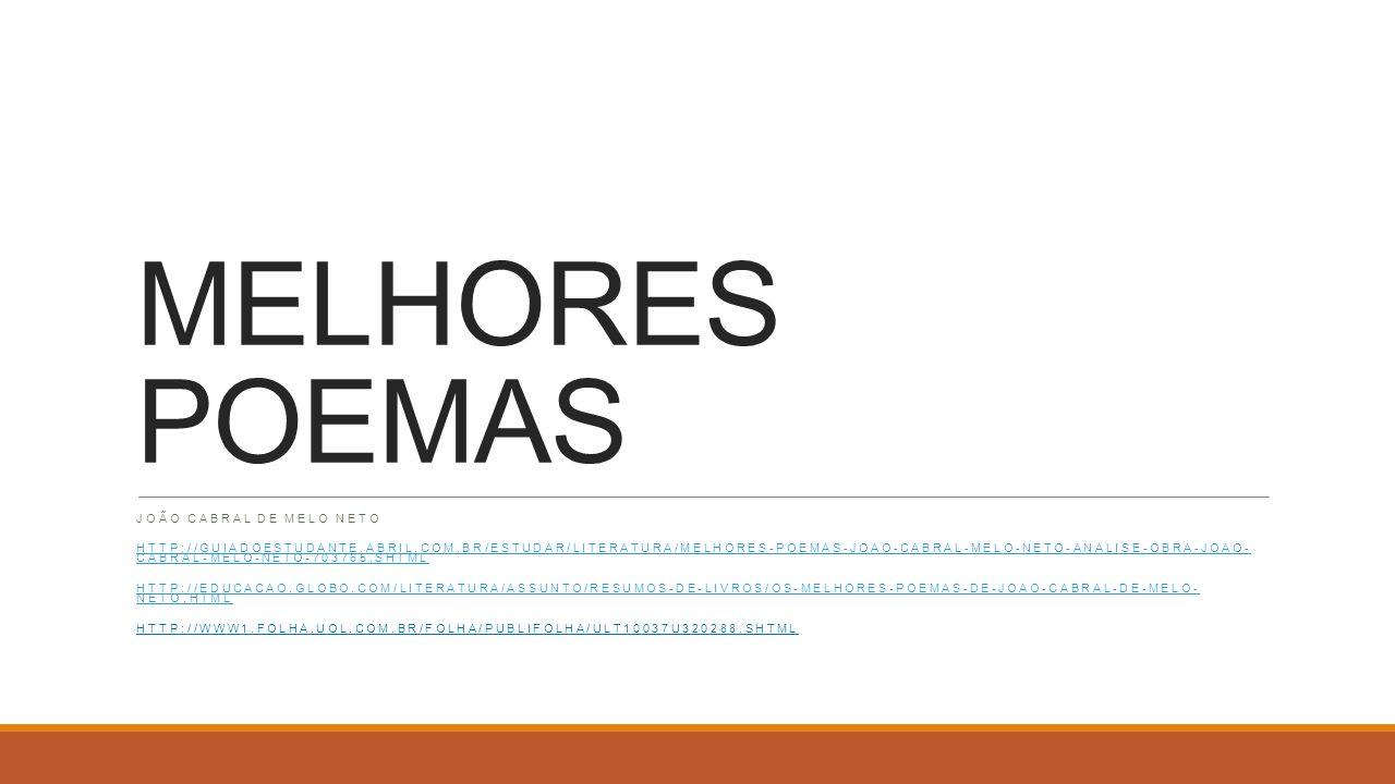 MELHORES POEMAS JOÃO CABRAL DE MELO NETO HTTP://GUIADOESTUDANTE.ABRIL.COM.BR/ESTUDAR/LITERATURA/MELHORES-POEMAS-JOAO-CABRAL-MELO-NETO-ANALISE-OBRA-JOA
