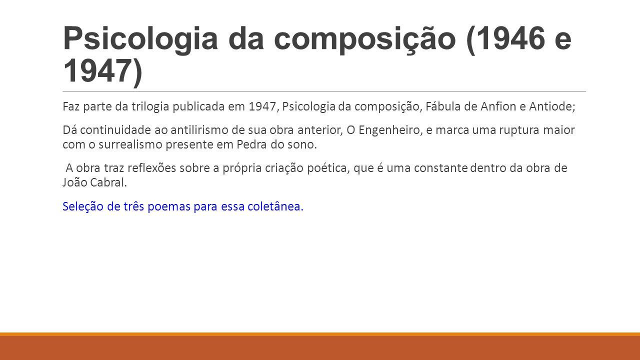 Psicologia da composição (1946 e 1947) Faz parte da trilogia publicada em 1947, Psicologia da composição, Fábula de Anfion e Antiode; Dá continuidade